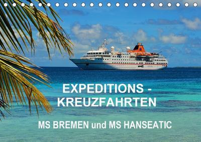 Expeditions-Kreuzfahrten MS BREMEN und MS HANSEATIC (Tischkalender 2018 DIN A5 quer) Dieser erfolgreiche Kalender wurde dieses Jahr mit gleichen Bildern und aktualisiertem Kalendarium wiederveröffentl