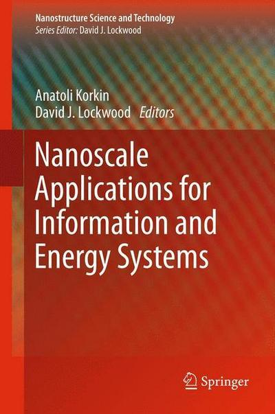 nanoscale-applications-for-information-and-energy-systems-nanostructure-science-and-technology-