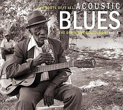 The Roots of it All -  Acoustic Blues - The Definitive Collection! Vol. 4