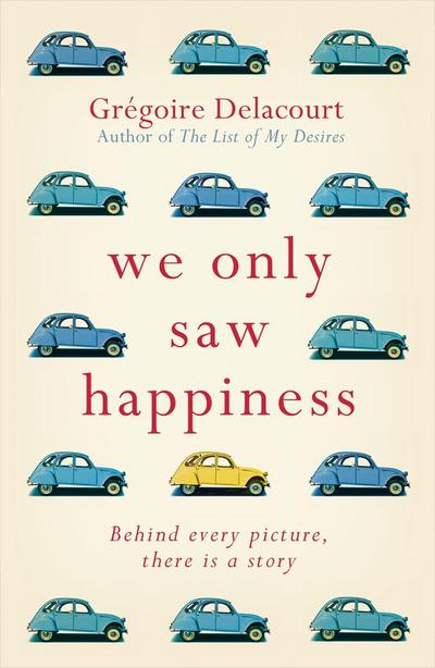we-only-saw-happiness-from-the-author-of-the-list-of-my-desires