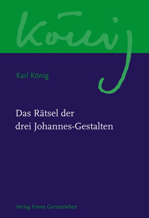NEU-Das-Raetsel-der-drei-Johannes-Gestalten-Karl-Koenig-524073
