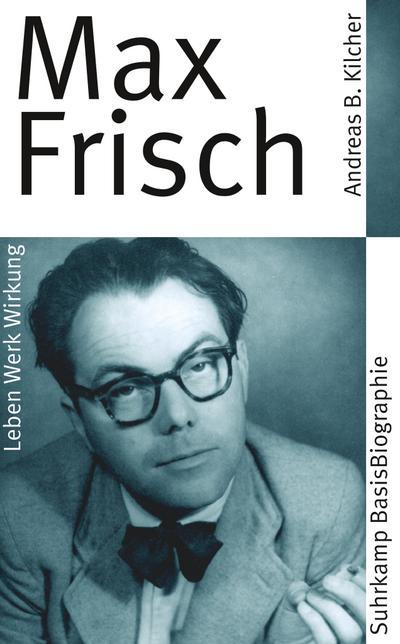 Max Frisch (Suhrkamp BasisBiographien)