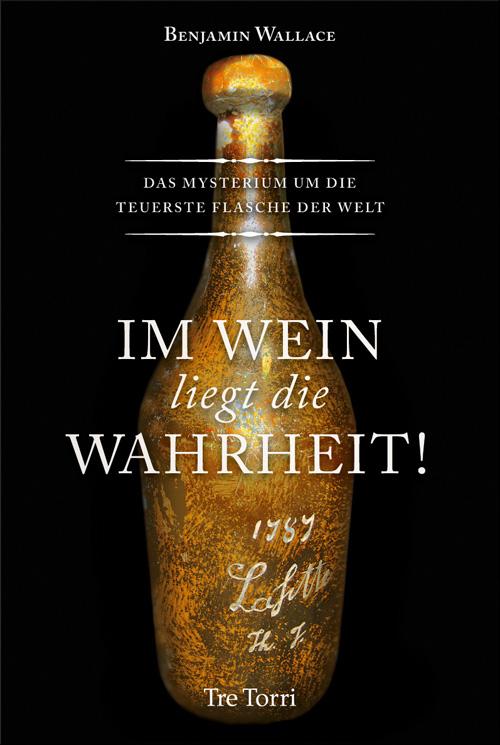 NEU-Im-Wein-liegt-die-Wahrheit-Benjamin-Wallace-641679