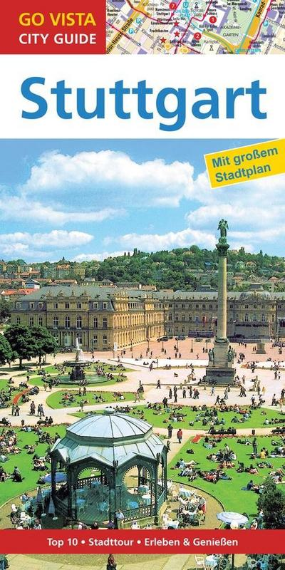 GO VISTA: Reiseführer Stuttgart: Mit Faltkarte (Go Vista City Guide)