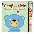 Groß und klein: Mein buntes Buch der Gegensät ...