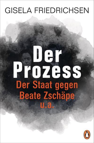 Der Prozess  Der Staat gegen Beate Zschäpe u.a.  Deutsch