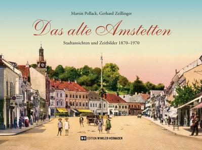 das-alte-amstetten-stadtansichten-und-zeitbilder-18701970