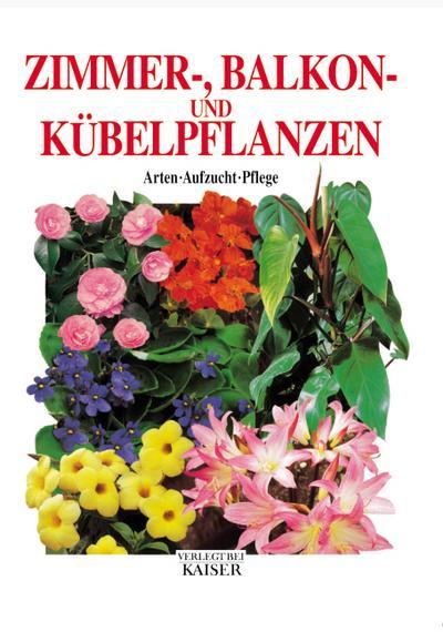zimmer-balkon-und-kubelpflanzen-arten-aufzucht-pflege