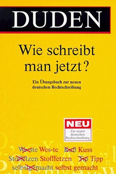 wie-schreibt-man-jetzt-ein-ubungsbuch-zur-neuen-deutschen-rechtschreibung