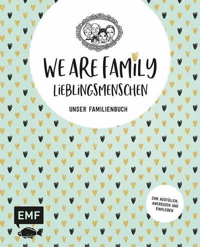 we-are-family-lieblingsmenschen-unser-familienbuch-album-zum-ausfullen-ankreuzen-und-einkleben
