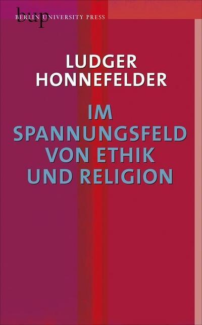 Im Spannungsfeld von Ethik und Religion