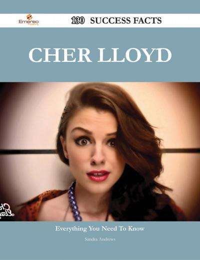 Cher Lloyd 130 Success Facts - Everything you need to know about Cher Lloyd