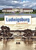 Ludwigsburg; Früher und Heute; Zeitsprünge; D ...