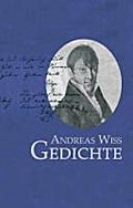 Andreas Wiss: Gedichte