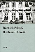 9783935712576 - Franti?ek Palack?: Briefe an Therese - Korrespondenz von Franti?ek Palack? mit seiner Braut und sp?teren Frau aus den Jahren 1826-1860 - Livre