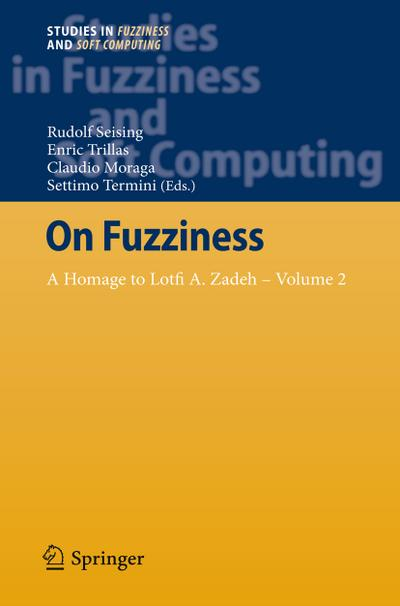 on-fuzziness-a-homage-to-lotfi-a-zadeh-volume-2-studies-in-fuzziness-and-soft-computing-band-29