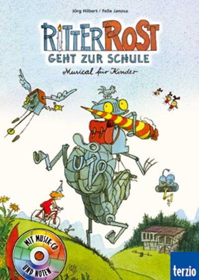 Ritter Rost geht zur Schule. Buch und CD. Musical für Kinder (Band 8)