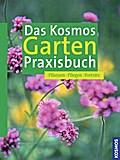 Das Kosmos Garten Praxisbuch