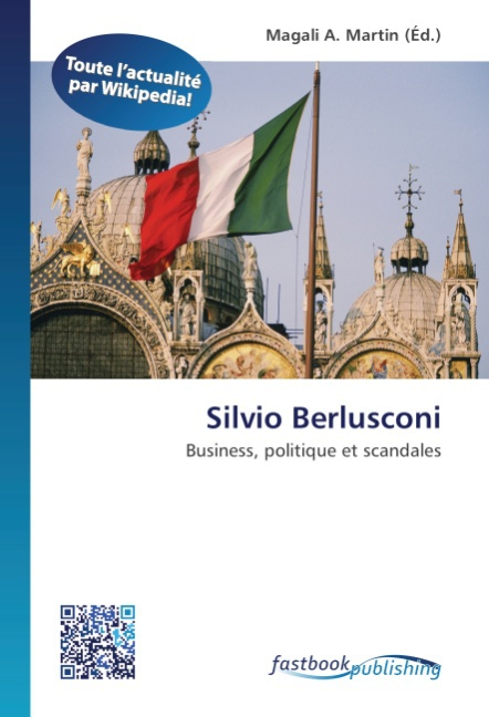 Silvio Berlusconi ~ Magali A. Martin ~  9786130196394
