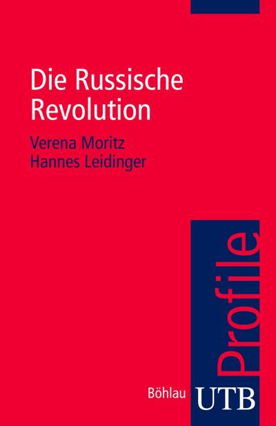Die Russische Revolution (utb Profile, Band 3490)