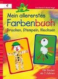 Mein allererstes Farbenbuch: Drucken, Stempel ...