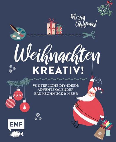Weihnachten kreativ!  Winterliche DIY-Ideen: Baumschmuck, Adventskalender und mehr  Deutsch