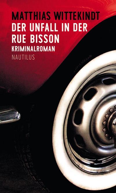 Der Unfall in der Rue Bisson: Kriminalroman