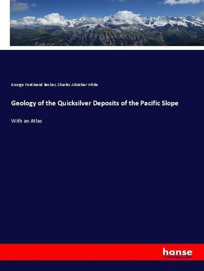 Geology of the Quicksilver Deposits of the Pacific Slope