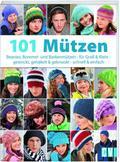 101 Mützen; Beanies, Bommel- und Baskenmützen ...