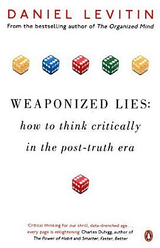 Weaponized-Lies-How-to-Think-Critically-in-the-Post-Truth-Era-Daniel-Levit
