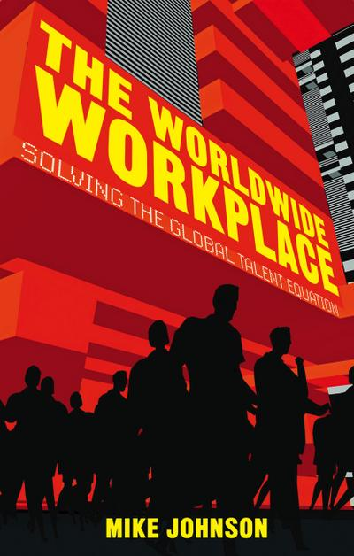 the-worldwide-workplace-solving-the-global-talent-equation