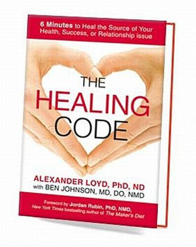 The Healing Code: 6 Minutes to Heal the Source of Your Health, Success, or Relationship Issue - Grand Central Life & Style - Taschenbuch, Englisch, Alexander Loyd, 6 Minutes to Heal the Source of Your Health, Success, or Relationship Issue, 6 Minutes to Heal the Source of Your Health, Success, or Relationship Issue