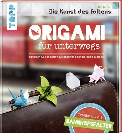 Origami für unterwegs (Die Kunst des Faltens)