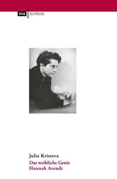Das weibliche Genie. Hannah Arendt