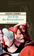 Das Erbe des Bierzauberers (Historische Roman ...