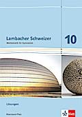 Lambacher Schweizer. Lösungen Klasse 10. Ausgabe für Nordrhein-Westfalen