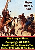 Army`s Sioux Campaign of 1876