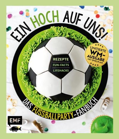 ein-hoch-auf-uns-das-fu-ballparty-fanbuch-limitierte-wm-ausgabe-mit-spielplan-rezepte-fun-facts-
