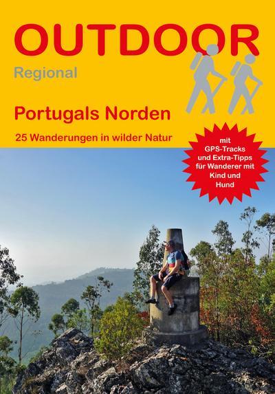 Portugals Norden: 25 Wanderungen in wilder Natur (Outdoor Regional)