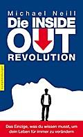 Die Inside-Out-Revolution; Das Einzige, was d ...