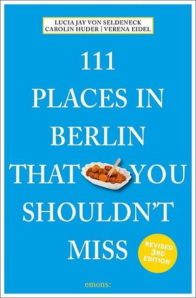 111 Places in Berlin That You Shouldn't Miss  Travel Guide  111 Places ...  Englisch
