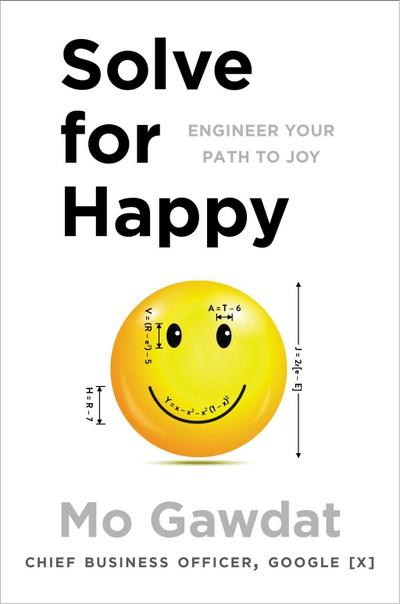 solve-for-happy-engineer-your-path-to-joy-engineering-your-path-to-uncovering-the-joy-inside-you