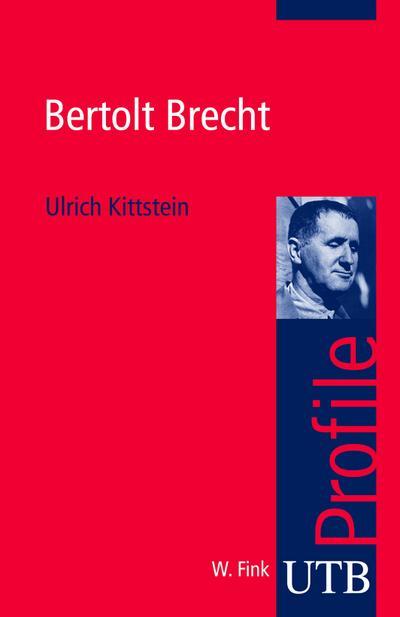 Bertolt Brecht (utb Profile, Band 3030)