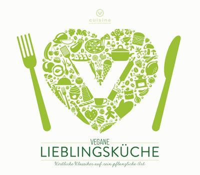 Vegane Lieblingsküche: Köstliche Klassiker auf rein pflanzliche Art (Edition Kochen ohne Knochen, Band 10)