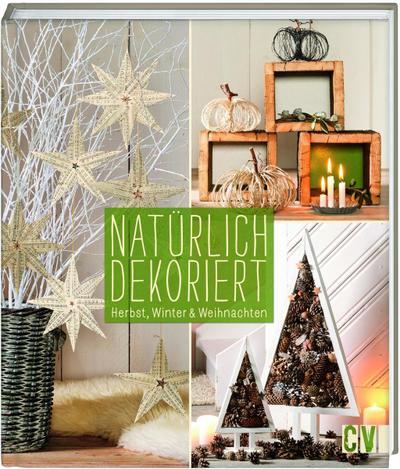 Natürlich dekoriert  Herbst, Winter & Weihnachten  Deutsch  durchgeh. vierfarbig