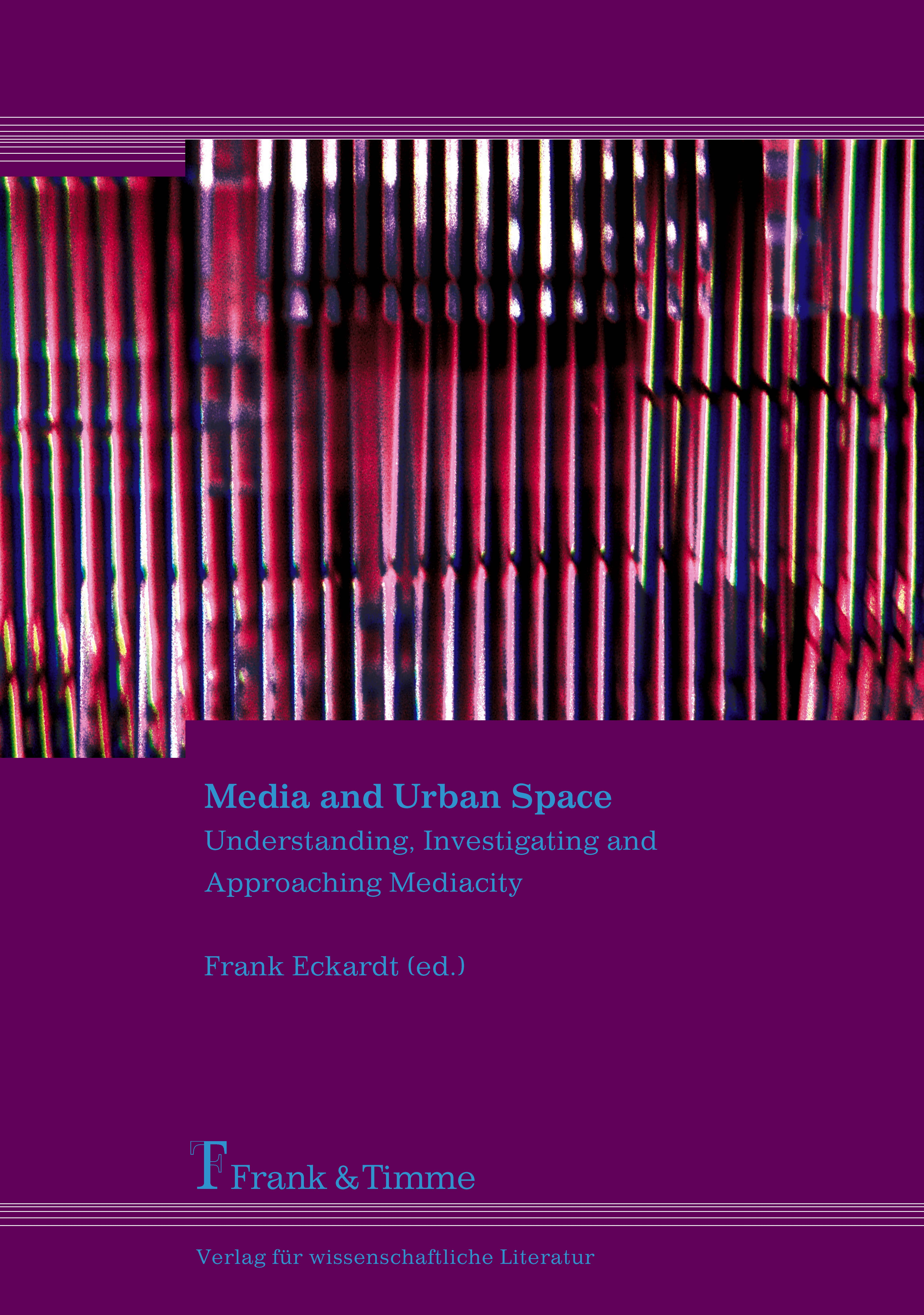 Neu - Media and Urban Space - Frank Eckardt / 9783865961426