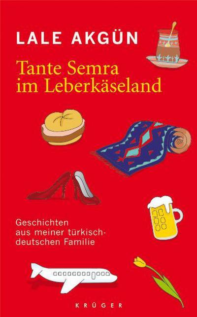 tante-semra-im-leberkaseland-geschichten-aus-meiner-turkisch-deutschen-familie