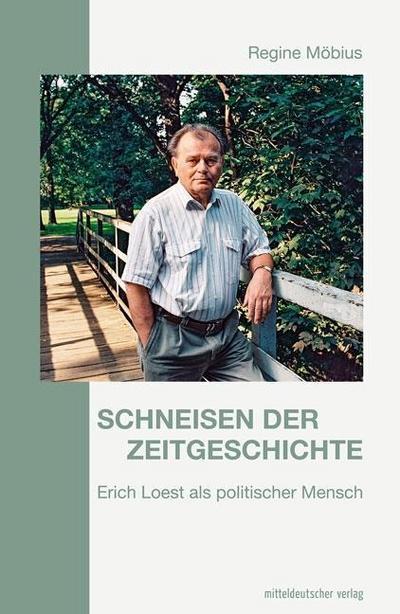Schneisen der Zeitgeschichte  Erich Loest als politischer Mensch  Deutsch