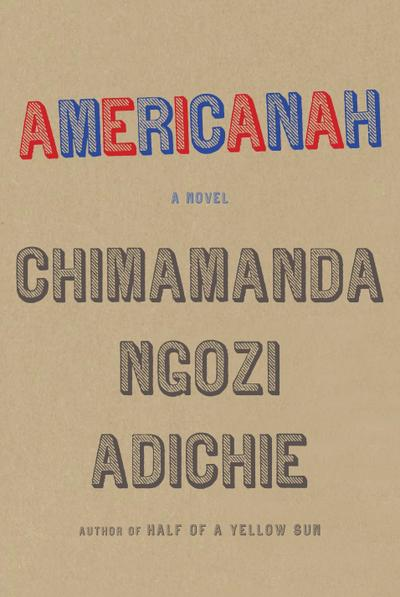 Americanah (Ala Notable Books for Adults) - Knopf - Gebundene Ausgabe, Deutsch, Chimamanda Ngozi Adichie, ,