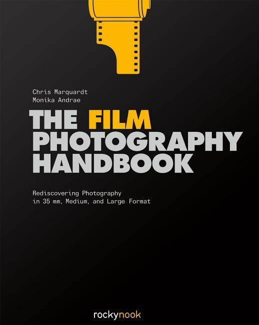 The Film Photography Handbook Chris Marquardt